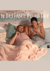 90 Day Fiancé: Pillow Talk