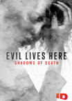 Evil Lives Here: Shadows of Death