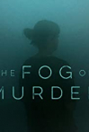 The Fog of Murder