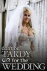 Don't Be Tardy for the Wedding