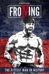 Froning the Fittest Man in History