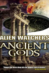 Alien Watchers: Ancient Gods