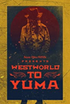 Westworld to Yuma