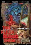 Flesh and Blood Show, The